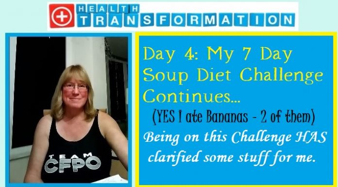 Day 4 of my 7 Day Soup Diet - part of my fitness story